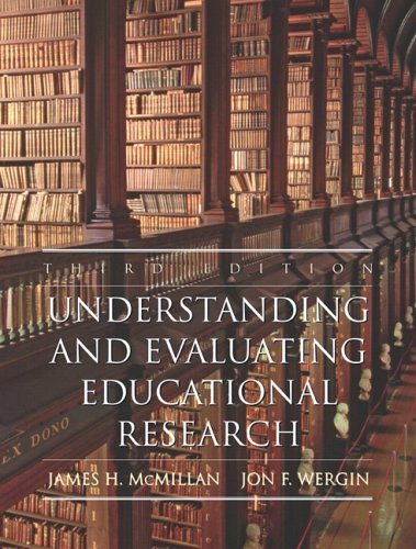 Understanding and Evaluating Educational Research: James H. McMillan;