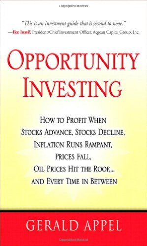 9780131721296: Opportunity Investing: How to Profit When Stocks Advance, Stocks Decline, Inflation Runs Rampant, Prices Fall, Oil Prices Hit the Roof, ... And Every Time in Between