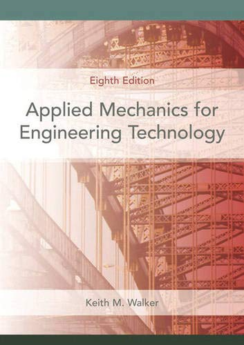Applied Mechanics For Engineering Technology: Walker, Keith M.