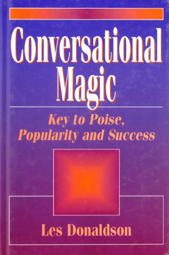 9780131721555: Conversational Magic: Key to Poise, Popularity, and Success