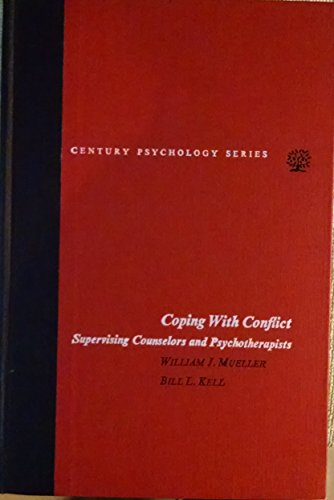 9780131721890: Coping With Conflict: Supervising Counselors and Psychotherapists (Century psychology series)