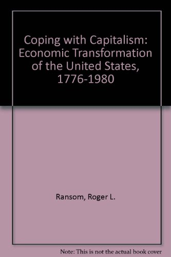 9780131722880: Coping With Capitalism: The Economic Transformation of the United States, 1776-1980