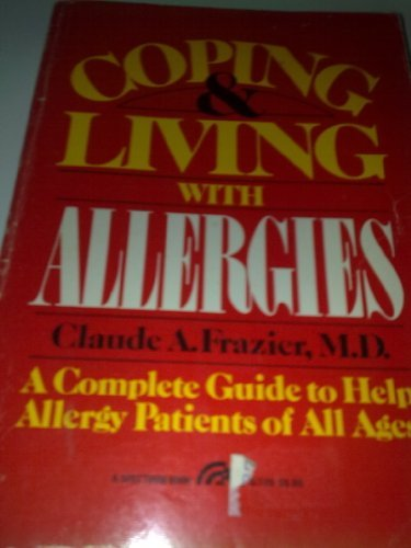 9780131722965: Coping and Living With Allergies: A Complete Guide to Help Allergy Patients of All Ages
