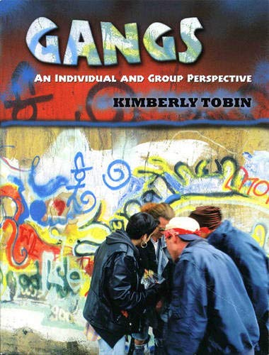 Gangs: An Individual and Group Perspective: Tobin, Kimberly