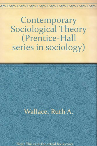 9780131725867: Contemporary Sociological Theory (Prentice-Hall series in sociology)