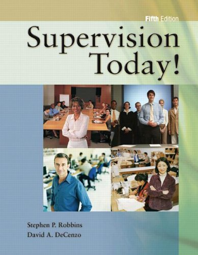 Supervision Today: 5th Edition: Robbins, Stephen P.;Decenzo, David A.