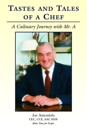 9780131727540: Tastes and Tales of a Chef, A Culinary Journey with Mr. A