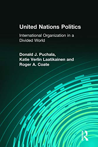 9780131727656: United Nations Politics: International Organization in a Divided World (Prentice Hall Studies in International Relations: Enduring Questions in Changing Times)