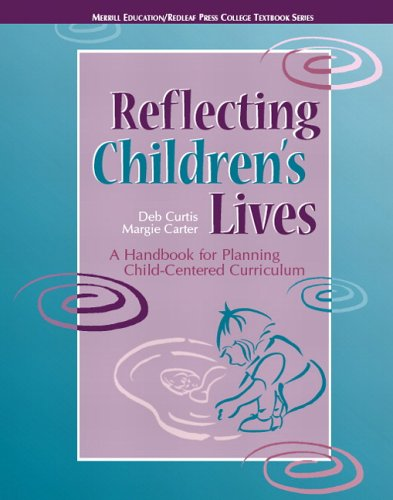 9780131727915: Reflecting Children's Lives: A Handbook for Planning Child-Centered Curriculum (Redleaf Press Series) (Merrill Education/Redleaf Press College Textbook)
