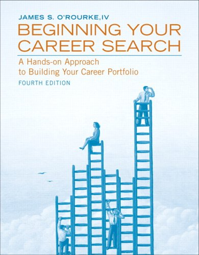 Beginning Your Career Search (4th Edition): James S. O'Rourke