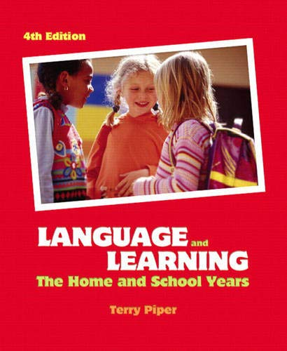9780131728646: Language and Learning: The Home and School Years (4th Edition)