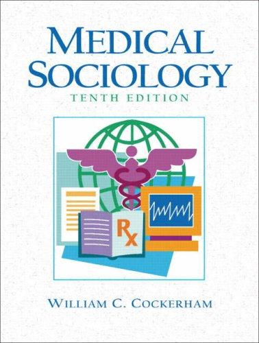 Medical Sociology (10th Edition): William C. Cockerham