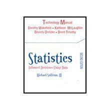 9780131731516: Statistics: Technology Manual: Informed Decisions Using Data