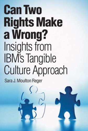 9780131732940: Can Two Rights Make a Wrong?: Insights from IBM's Tangible Culture Approach