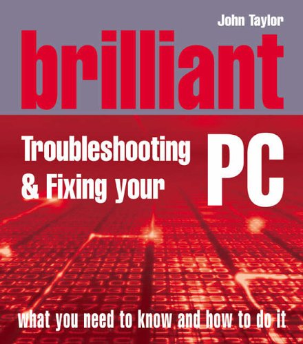 9780131733985: Brilliant Troubleshooting and Repairing Your PC