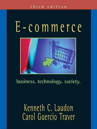 9780131735163: E-Commerce: Business, Technology, Society (3rd Edition)