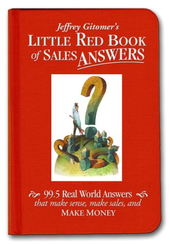 9780131735361: Little Red Book of Sales Answers: 99.5 Real World Answers That Make Sense, Make Sales, and Make Money