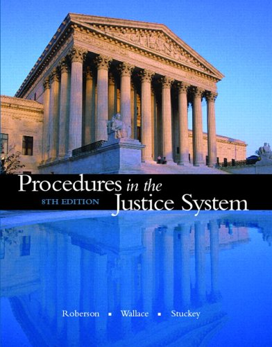 Procedures in the Justice System (8th Edition) (013173590X) by Roberson, Cliff; Wallace, Harvey; Stuckey, Gilbert B.