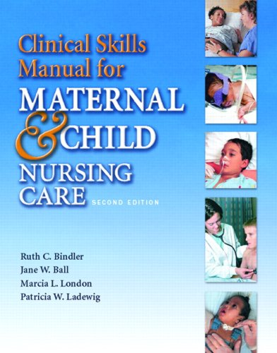 Clinical Skills Manual for Maternal & Child: Marcia L. London,