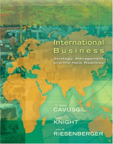 International Business: Strategy, Management, and the New: Tamer Cavusgil, Gary