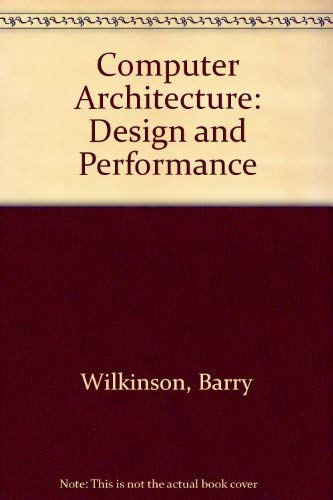 9780131738997: Computer Architecture: Design and Performance