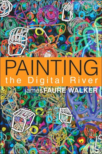 9780131739024: Painting the Digital River: How an Artist Learned to Love the Computer