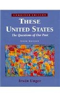 9780131740792: These United States: The Questions of Our Past (Combined)