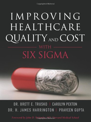 9780131741713: Improving Healthcare Quality and Cost with Six Sigma