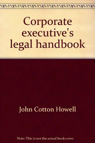 9780131741775: Corporate executive's legal handbook: Affidavits, bills of sale, deed, guarantees, partnership agreements, releases, sample contracts with extra ... may need (The complete citizens' law library)