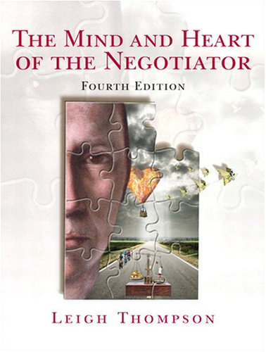 The Mind and Heart of the Negotiator,: Leigh L. Thompson