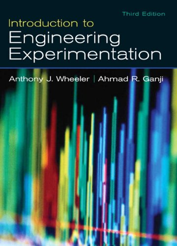 Introduction to Engineering Experimentation (3rd Edition): Ganji, Ahmad R.,Wheeler,