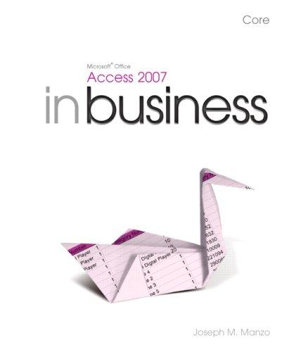 Microsoft Office Access 2007 In Business, Core: Manzo, Joseph J.