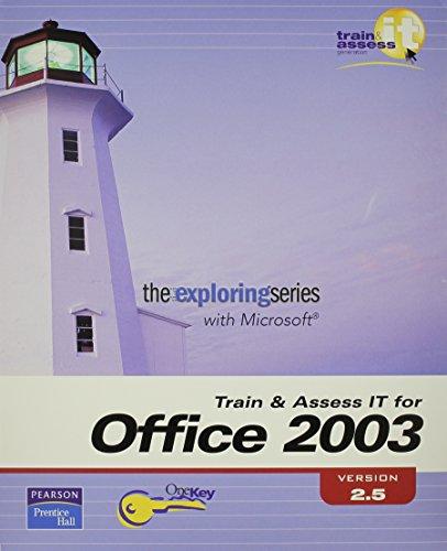 9780131743694: Train & Assess IT Premium Package Exploring Office 2003 Version 2.5