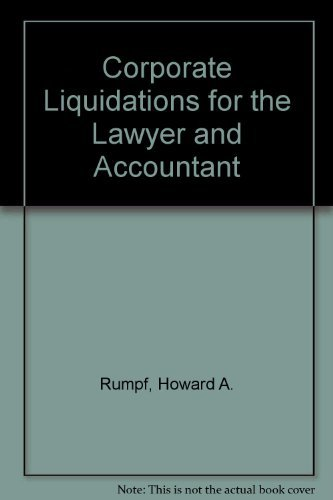 9780131743830: Corporate liquidations for the lawyer and accountant