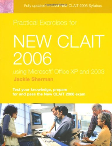 9780131743915: Practical Exercises for New Clait 2006 Using Office Xp (CLAiT Practise Exercises)