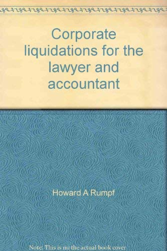 9780131744172: Corporate liquidations for the lawyer and accountant