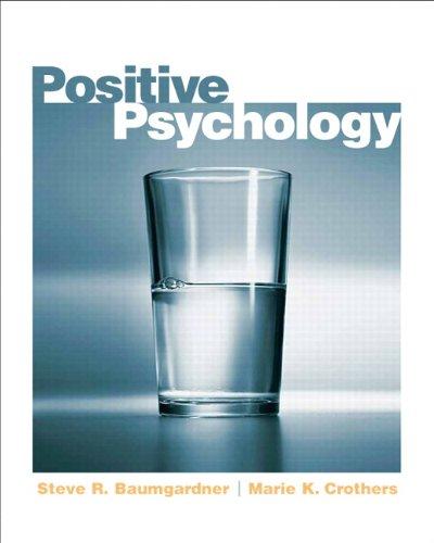Positive Psychology: Baumgardner, Steve; Crothers,