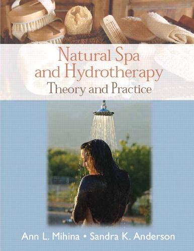 9780131744714: Natural Spa and Hydrotherapy: Theory and Practice