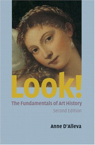 Look! the Fundamentals of Art History: Anne D'Alleva