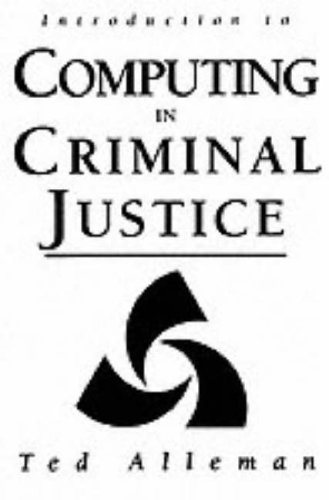 Introduction to Computing in Criminal Justice: Ted Alleman