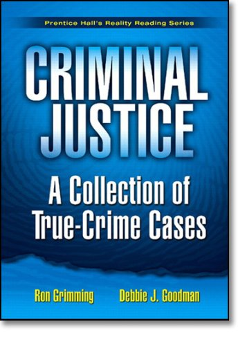 9780131745704: Criminal Justice: A Collection of True Crime Cases (Prentice Hall's Reality Reading Series)