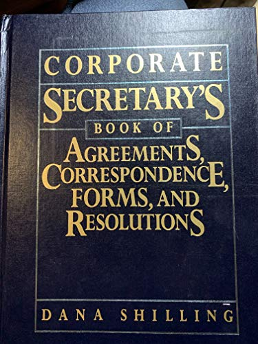 9780131747647: Corporate Secretary's Book of Agreements, Correspondence, Forms, and Resolutions