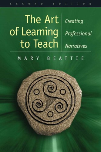 9780131747692: Art of Learning to Teach: Creating Professional Narratives (2nd Edition)
