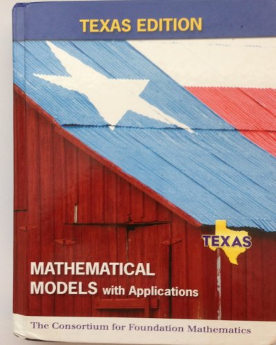 9780131747944: Mathematical Models With Applications: The Consortium for Foundation Mathematics, Texas Edition