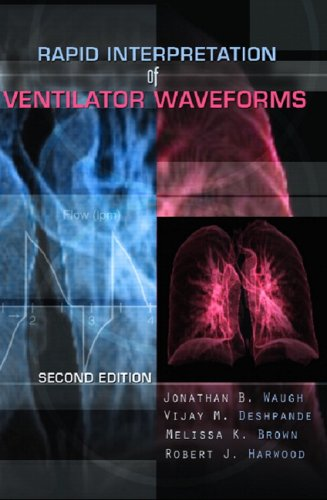 Rapid Interpretation of Ventilator Waveforms (2nd Edition): Jonathan B. Waugh,
