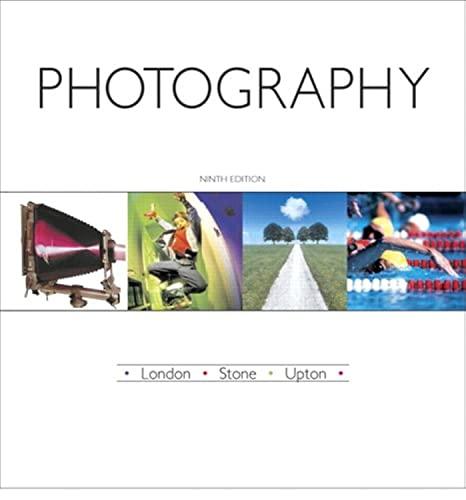 Photography (9th Edition): London, Barbara; Stone,
