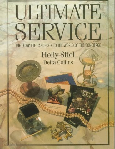 9780131753570: Ultimate Service: Complete Handbook to the World of the Concierge