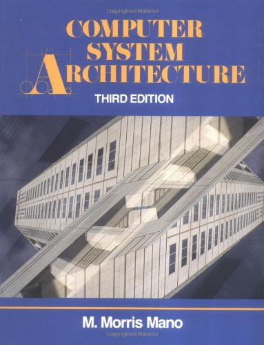 Computer System Architecture (3rd Edition): M. Morris R. Mano