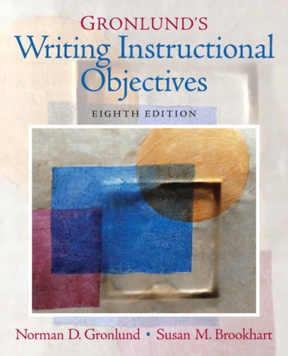 9780131755932: Gronlund's Writing Instructional Objectives (8th Edition)