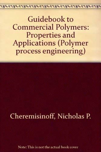 9780131756137: Guidebook to Commercial Polymers: Properties and Applications (Polymer process engineering)